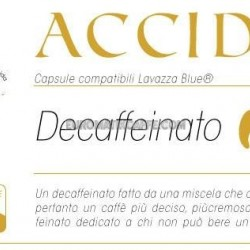 "CAFFE ""ACCIDIA"" DECAFFEINATO - CAPSULE COMPATIBILI LAVAZZA BLUE E IN BLACK"